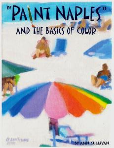 "# 1128B ""PAINT NAPLES AND THE BASICS OF COLOR"" A SIMPLIFIED REVIEW OF COLOR BY ANN SULLIVAN"