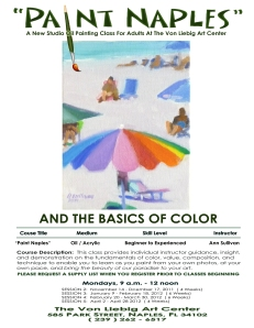 "# 1128A  ""2012 ""PAINT NAPLES AND THE BASICS OF COLOR"" A NEW STUDIO OIL PAINTING CLASS AT THE VON LIEBIG ART CENTER"